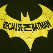 Because Im Batman Batman T-shirt